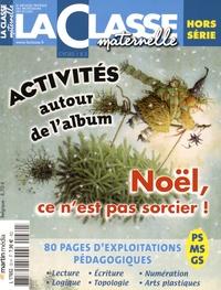 La Classe - Noël, ce n'est pas sorcier - Kit pédagogique 2 volumes : album + La Classe maternelle hors-série PS-MS-GS.