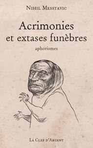 Nihil Messtavic - Acrimonies et extases funèbres.