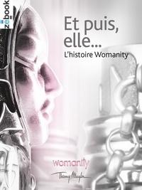 La communauté Womanity - Et puis elle ... - L'histoire Womanity.