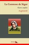 la Comtesse de Ségur - La Comtesse de Ségur : Oeuvres complètes et annexes (annotées, illustrées) - Les malheurs de Sophie, Les petites filles modèles, Mémoires d'un âne....