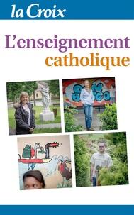 La Croix - L'enseignement catholique.