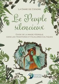 La Dame de Cendre - Le Peuple silencieux - Guide de la magie féerique dans les traditions et folklores celtiques.