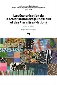 Gisèle Maheux - La décolonisation de la scolarisation des jeunes Inuit et des Premières Nations - Sens et défis.