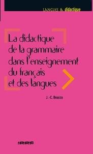 Jean-Claude Beacco - La didactique de la grammaire dans l'enseignement du français et des langues - Ebook.