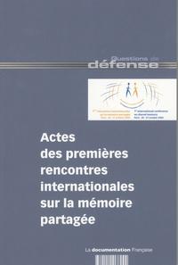 La Documentation Française - Actes des premières rencontres internationales sur la mémoire partagée.