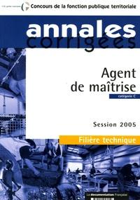 La Documentation Française - Agent de maîtrise Filière technique catégorie C - Session 2005.