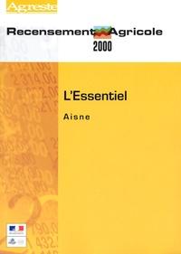 La Documentation Française - Agreste - Recensement Agricole 2000 - L'Essentiel Aisne.