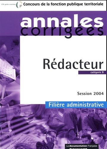 La Documentation Française - Annales corrigées, Rédacteur catégorie B - Session 2004, filière administrative.