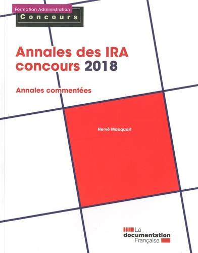 Annales des IRA - Concours. Epreuves écrites  Edition 2018