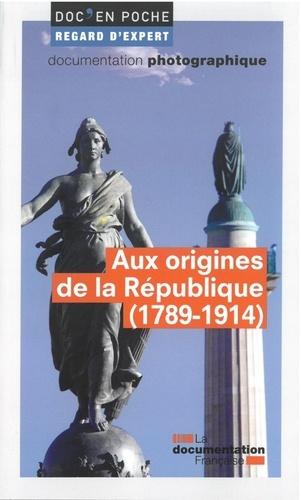 La Documentation Française et Jacques-Olivier Boudon - Aux origines de la République (1789-1914).