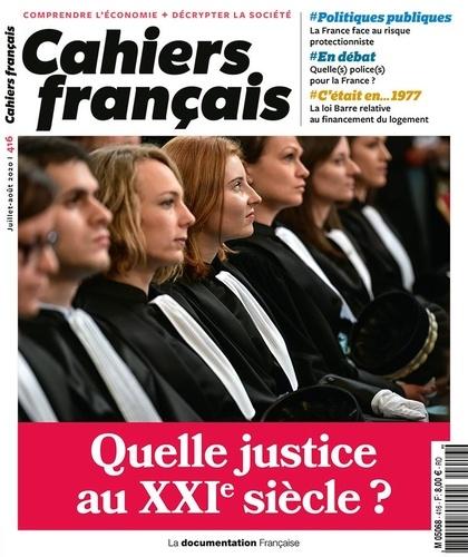 Cahiers français N° 416, juillet-août Quelle justice au XXIe siècle ?