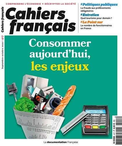 La Documentation Française - Cahiers français N° 417, septembre-oc : Consommer aujourd'hui, les enjeux.