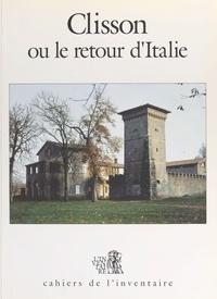 La Documentation Française - Clisson ou le Retour d'Italie - Exposition, Gétigné-Clisson, Maison du jardinier de la Garenne Lemot, 1990.