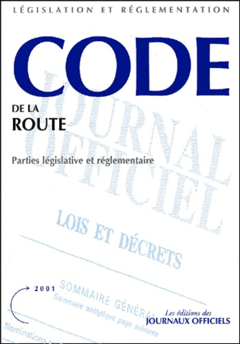 La Documentation Française - Code de la route - Parties législative et réglementaire.