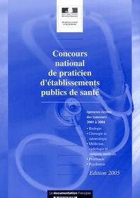 La Documentation Française - Concours national de praticien des établissements publics de santé - Annales 2005.