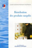 La Documentation Française - Distribution des produits surgelés - Guide de bonnes pratiques d'hygiène, Edition 2002.