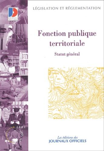 La Documentation Française - Fonction publique territoriale. - Statut général.