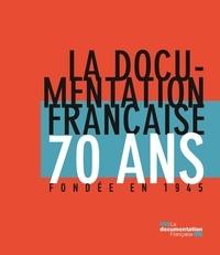 La Documentation française 70 ans - Fondée en 1945.pdf