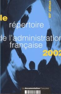 La Documentation Française - Le répertoire de l'administration française 2002.