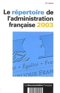 La Documentation Française - Le répertoire de l'administration française 2003.