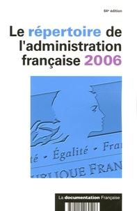 La Documentation Française - Le répertoire de l'administration française 2006.