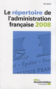 La Documentation Française - Le répertoire de l'administration française 2008.