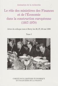 La Documentation Française - Le rôle des ministères des Finances et de l'Economie dans la construction européenne (1957-1978) - 2 volumes, Actes du colloque tenu à Bercy les 26, 27 et 28 mai 1999.