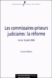 La Documentation Française - Les commissaires-priseurs judiciaires : la réforme (loi du 10 juillet 2000). - Livre blanc.
