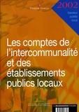 La Documentation Française - Les comptes de l'intercommunalité et des établissements publiques locaux 2002.