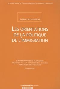 La Documentation Française - Les orientations de la politique de l'immigration. - Rapport au parlement.