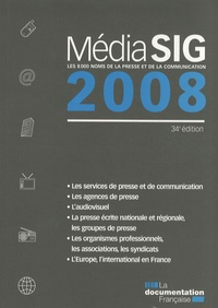 La Documentation Française - MédiaSIG 2008 - Les 8000 noms de la presse et de la communication.