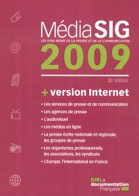 La Documentation Française - MédiaSIG 2009 + version Internet - Les 8000 noms de la presse et de la communication.
