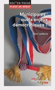 La Documentation Française et Rémi Lefebvre - Municipales : quels enjeux démocratiques ?.