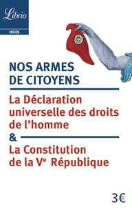 La Documentation Française - Nos armes de citoyens - La Constitution de la Ve République & la Déclaration universelle des droits de l'homme.