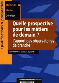 La Documentation Française - Quelle prospective pour les métiers de demain? L'apport des observatoires de branche.