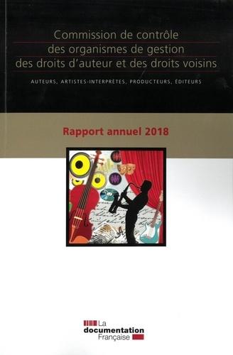La Documentation Française - Rapport annuel 2018 de la Commission de contrôle des organismes de gestion des droits d'auteur et des droits voisins - Auteurs, artistes-interprètes, producteurs, éditeurs.