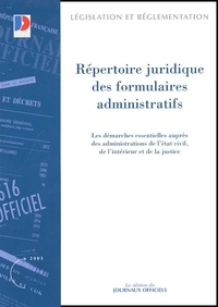 La Documentation Française - Répertoire juridique des formulaires administratifs. - Les démarches essentielles auprès des administrations de l'état civil, de l'intérieur et de la justice.