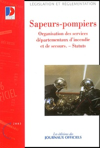 La Documentation Française - Sapeurs-pompiers - Organisation des services départementaux d'incendie et de secours, Statuts.