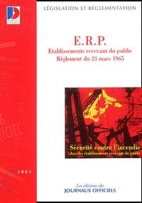 La Documentation Française - Sécurité contre l'incendie dans les établissement recevant du public (ERP). - Règlement du 19 septembre 2002.