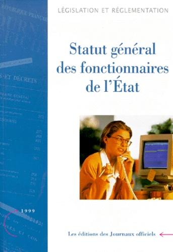 La Documentation Française - Statut général des fonctionnaires de l'état - Edition septembre 1999.