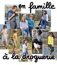 La Droguerie - En famille à La Droguerie.