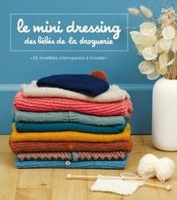 La Droguerie - Le mini dressing des bébés de la droguerie - 25 modèles intemporels à tricoter.