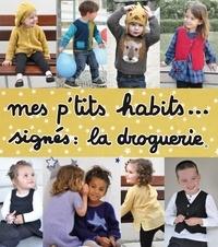 Deedr.fr Mes p'tits habits... signés : la droguerie - Avec patrons détachables Image
