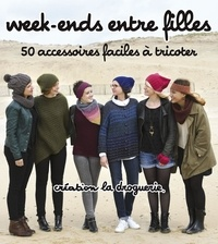 La Droguerie - Week-ends entre filles - 50 accessoires faciles à tricoter.
