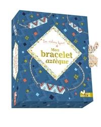 la Fabricoterie - Mon bracelet aztèque.