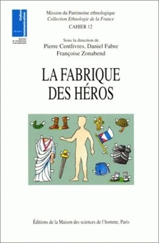 Pierre Centlivres - La fabrique des héros.