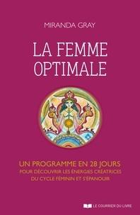 La femme optimale - Un programme en 28 jours pour découvrir les énergies créatrices du cycle féminin et s'épanouir.