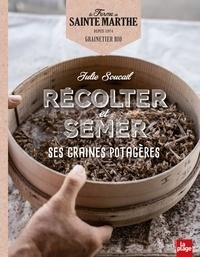 La Ferme de Sainte Marthe - Récolter et semer ses graines potagères.