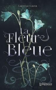 Laëtitia Claver - La Fleur Bleue.