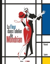 Jean-Philippe Peyraud - La Fleur dans l'atelier de Mondrian.